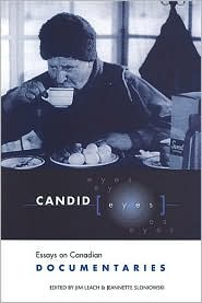 CANDID EYES: Essays on Canadian Documentaries