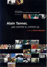 ALAIN TANNER, PAS  COMME SI,  COMME CA.