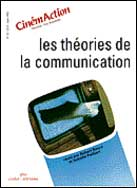 LES THEORIES DE LA COMMUNICATION (CinémAction N°63)